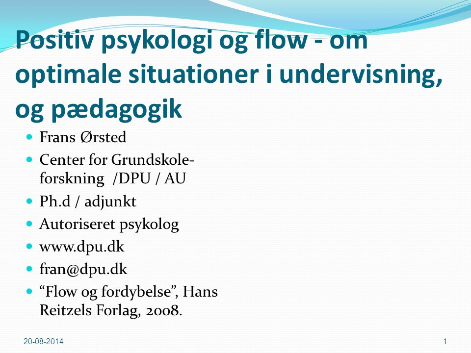 Frans Ørsted Center for Grundskole-forskning /DPU / AU Ph.d / adjunkt - ppt download