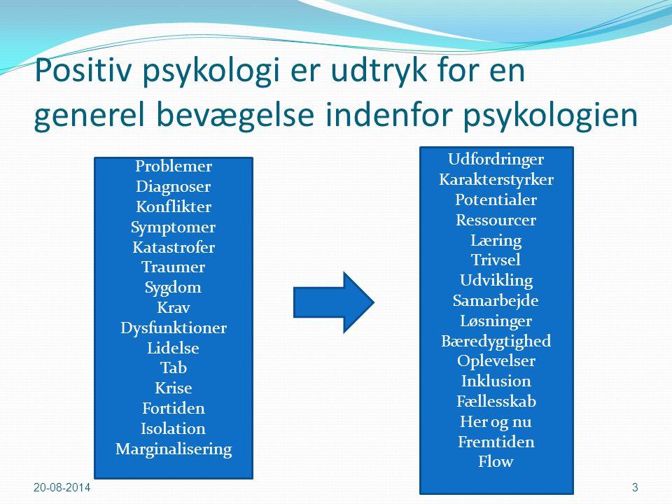 Positiv psykologi er udtryk for en generel bevægelse indenfor psykologien