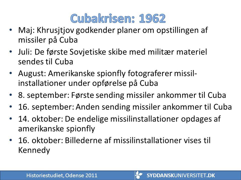 Cubakrisen: 1962 Maj: Khrusjtjov godkender planer om opstillingen af missiler på Cuba.