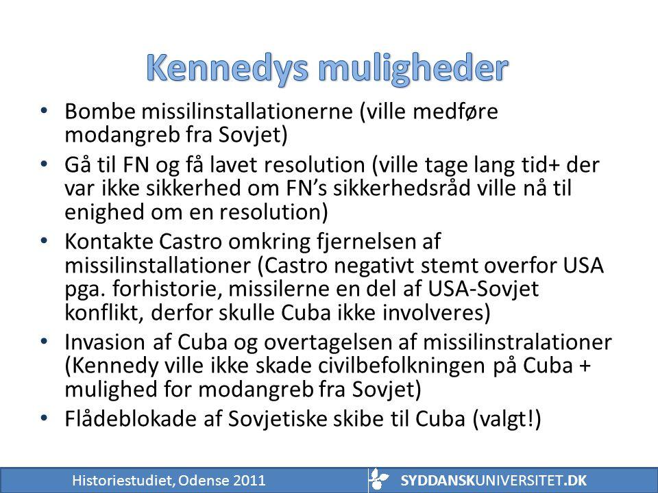 Kennedys muligheder Bombe missilinstallationerne (ville medføre modangreb fra Sovjet)