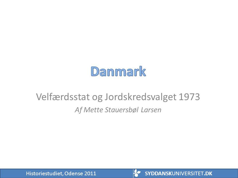 Velfærdsstat og Jordskredsvalget 1973 Af Mette Stauersbøl Larsen