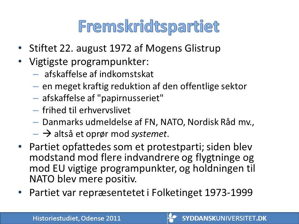 Fremskridtspartiet Stiftet 22. august 1972 af Mogens Glistrup