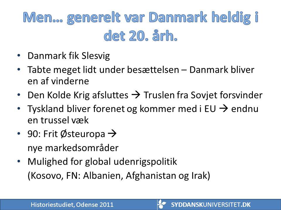 Men… generelt var Danmark heldig i det 20. årh.