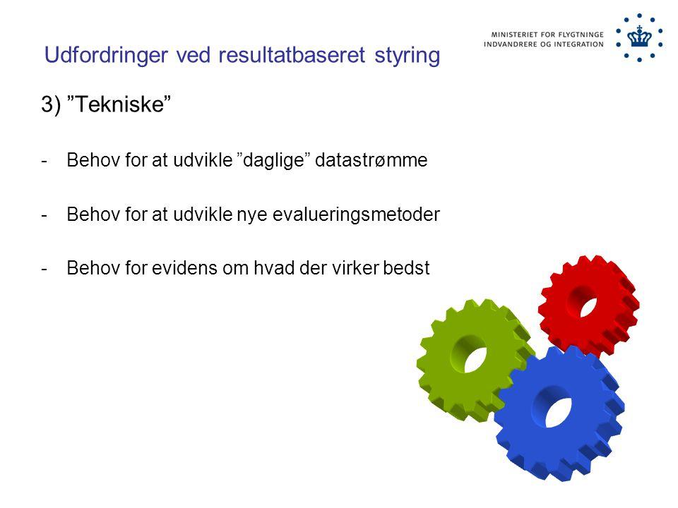 Udfordringer ved resultatbaseret styring 3) Tekniske