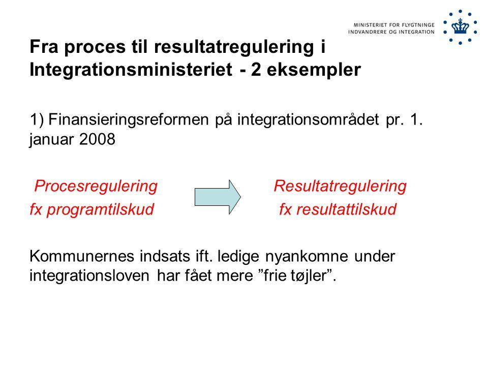 Fra proces til resultatregulering i Integrationsministeriet - 2 eksempler
