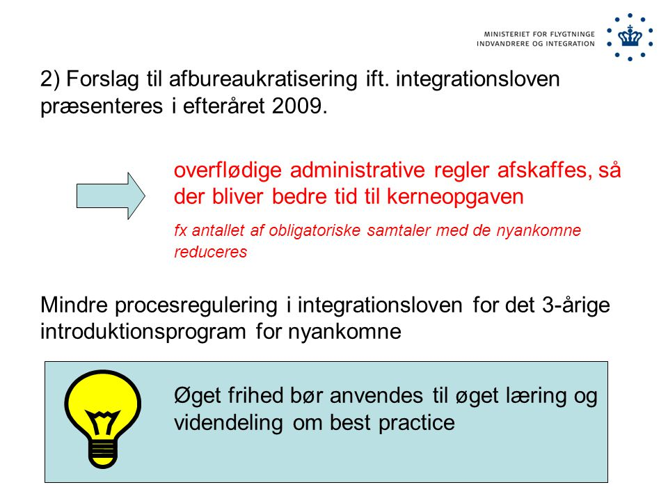 2) Forslag til afbureaukratisering ift