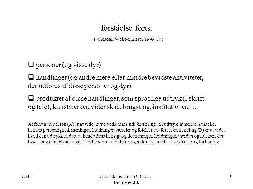 forståelse forts. (Føllesdal, Walløe, Elster 1999, 87)