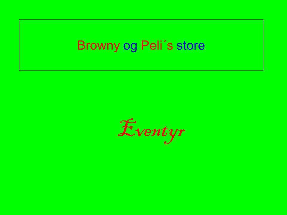 Browny og Peli´s store Eventyr