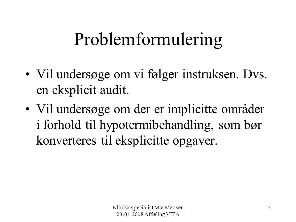 Klinisk specialist Mia Madsen 23.01.2008 Afdeling VITA
