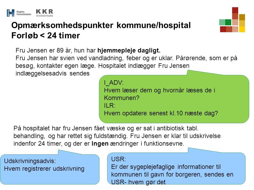 Opmærksomhedspunkter kommune/hospital Forløb < 24 timer