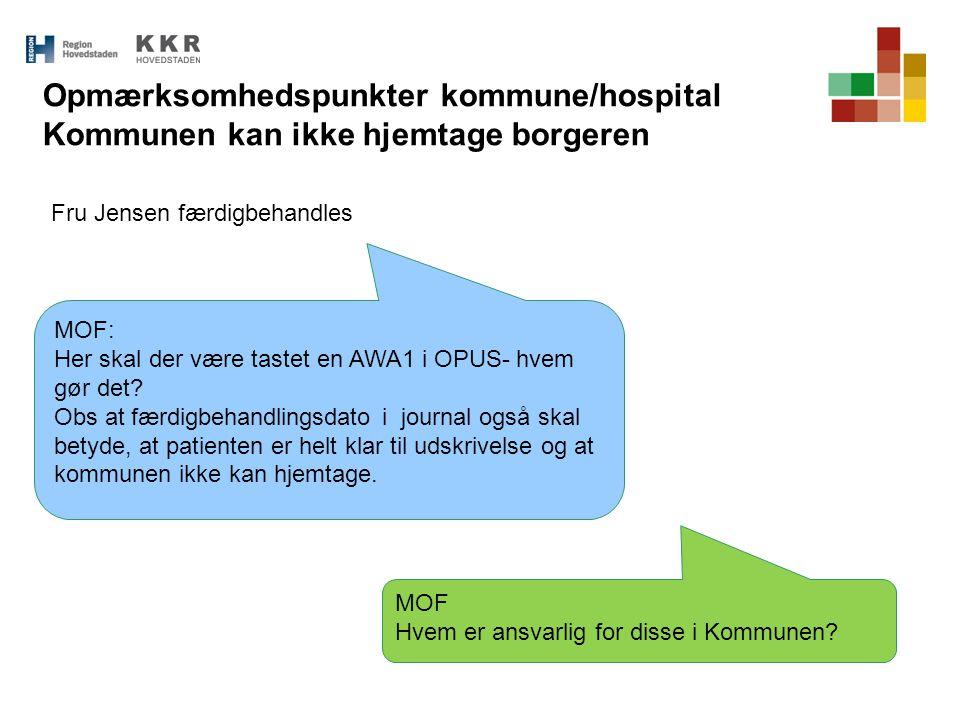 Opmærksomhedspunkter kommune/hospital Kommunen kan ikke hjemtage borgeren