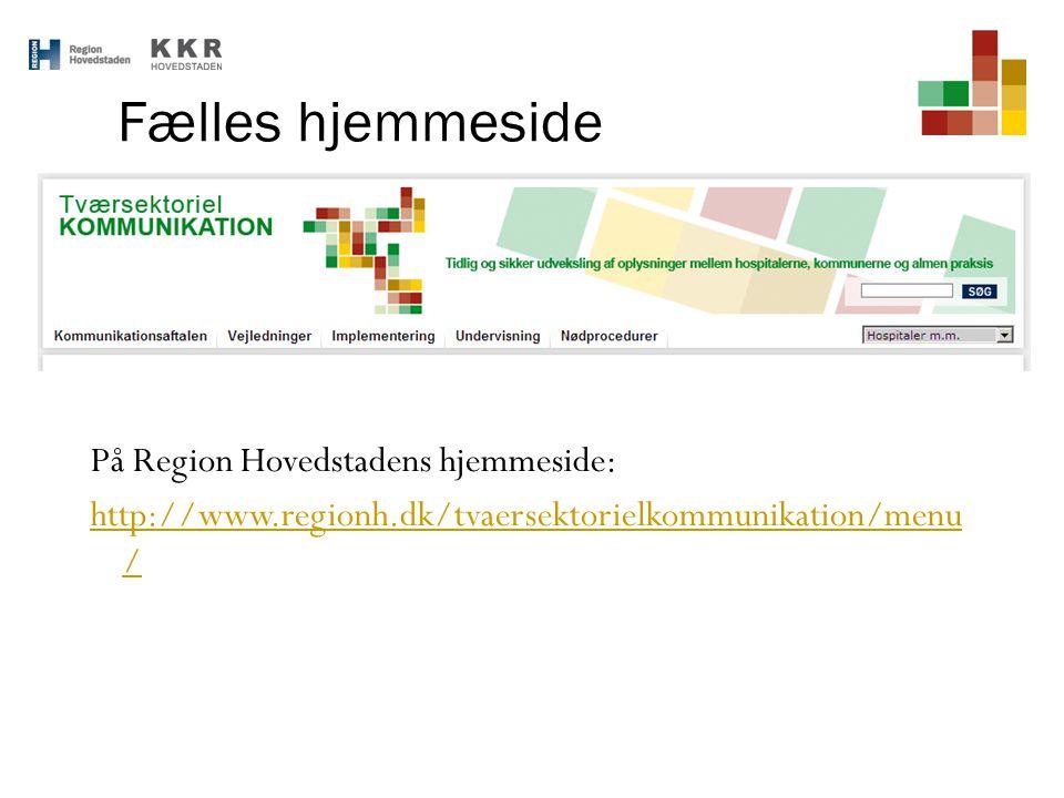 Fælles hjemmeside På Region Hovedstadens hjemmeside: