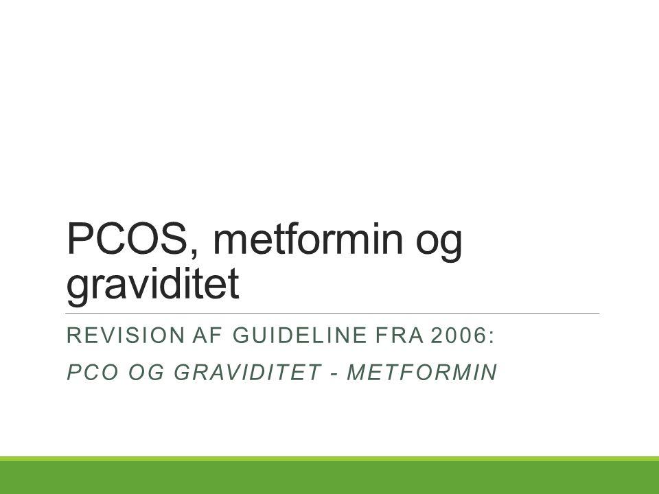 PCOS, metformin og graviditet