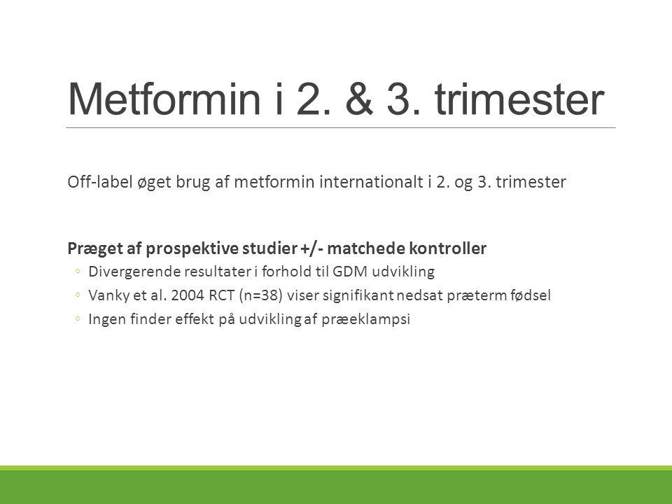 Metformin i 2. & 3. trimester