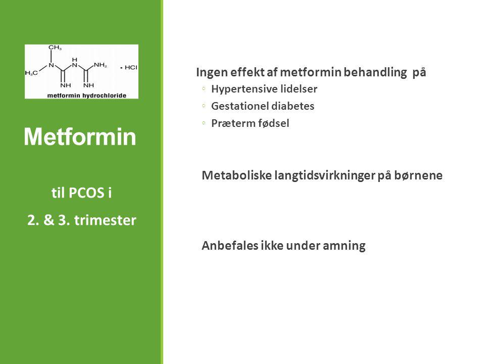 Metformin til PCOS i 2. & 3. trimester