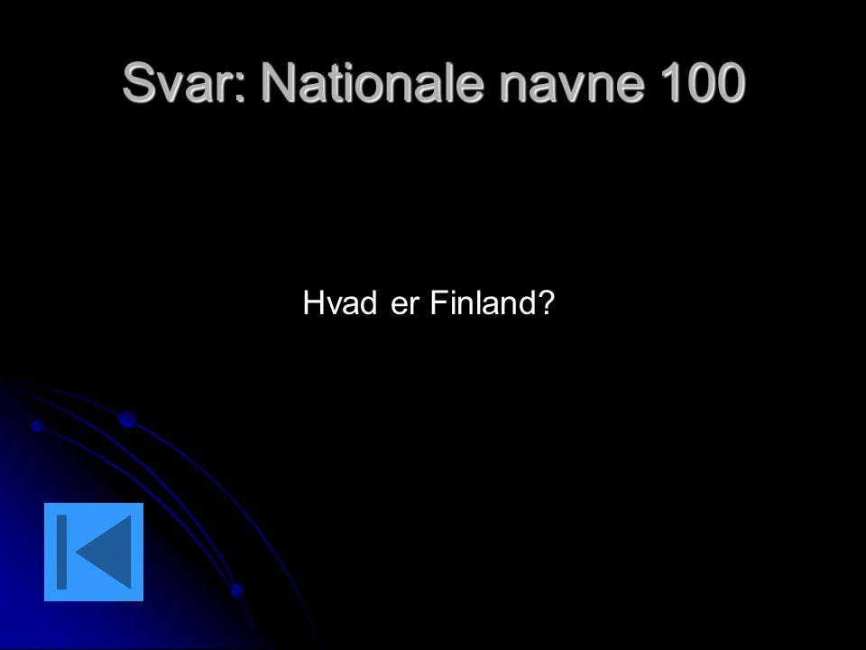 Svar: Nationale navne 100 Hvad er Finland