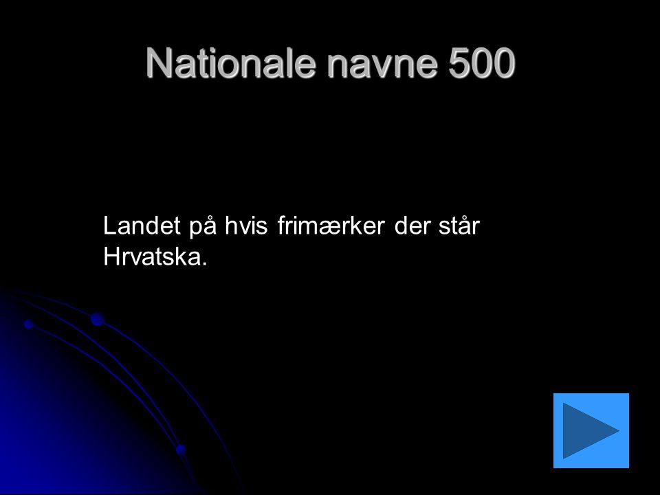 Nationale navne 500 Landet på hvis frimærker der står Hrvatska.