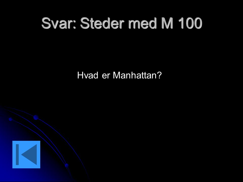 Svar: Steder med M 100 Hvad er Manhattan