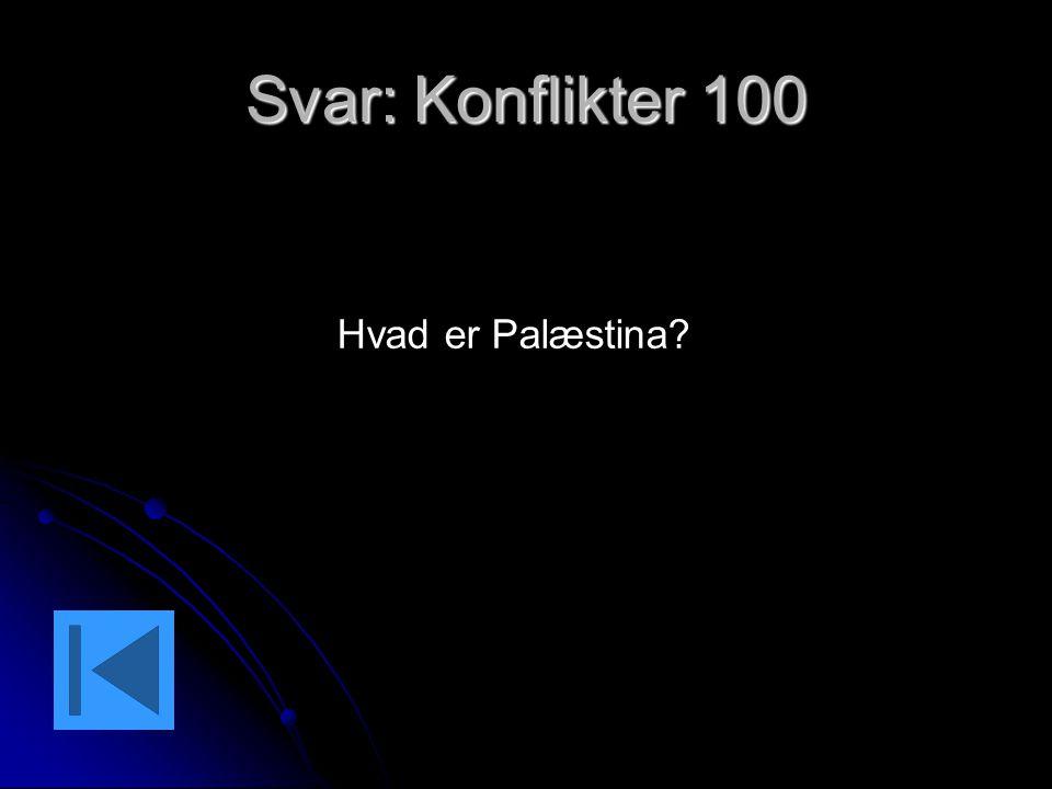 Svar: Konflikter 100 Hvad er Palæstina