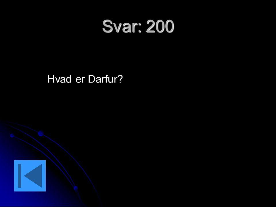Svar: 200 Hvad er Darfur