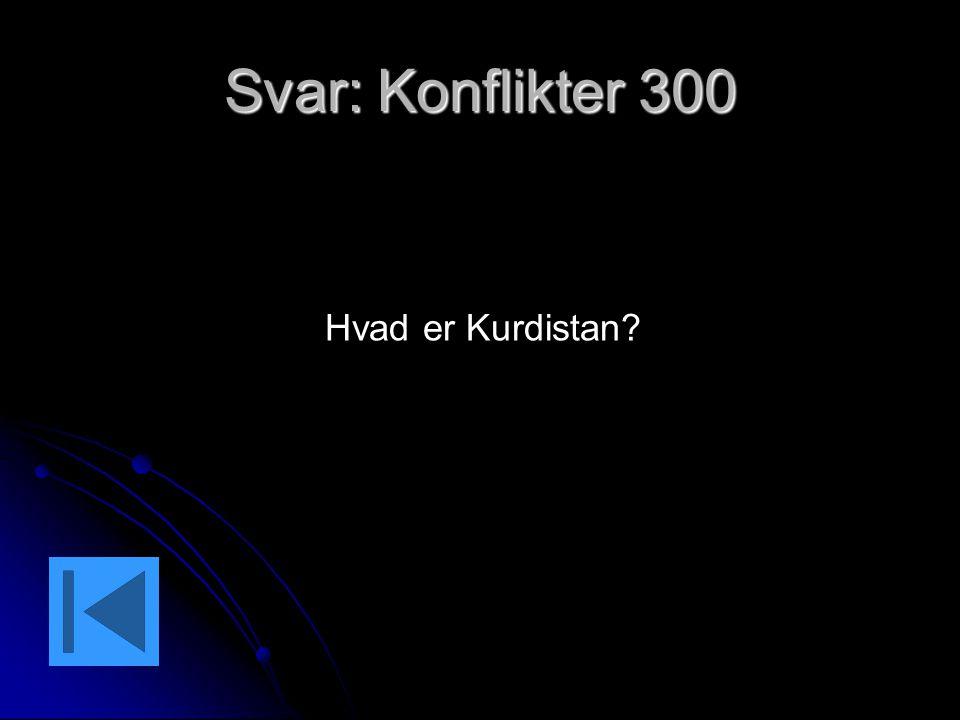 Svar: Konflikter 300 Hvad er Kurdistan