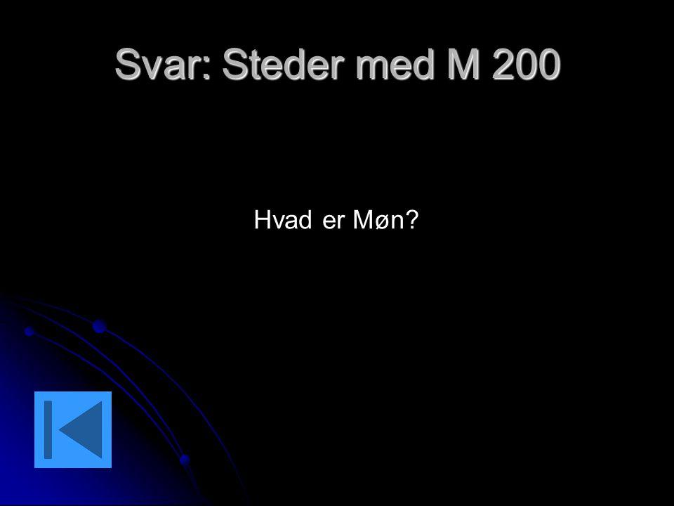 Svar: Steder med M 200 Hvad er Møn
