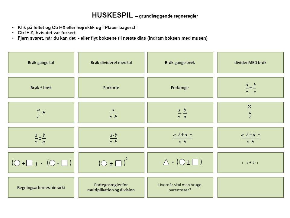    HUSKESPIL – grundlæggende regneregler + ( )  - ) - ± + ± ( ) ±