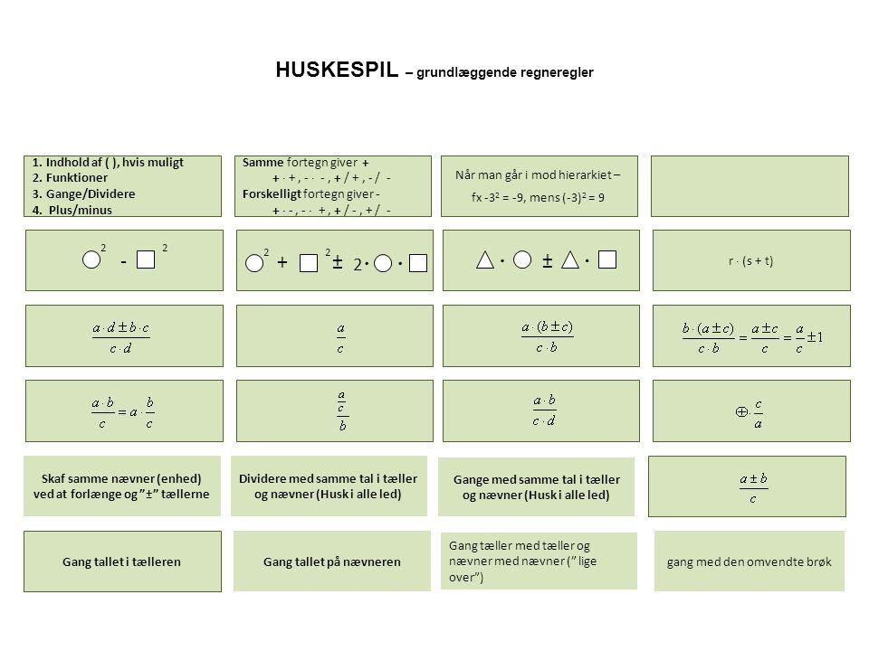   HUSKESPIL – grundlæggende regneregler - ± + ± 2