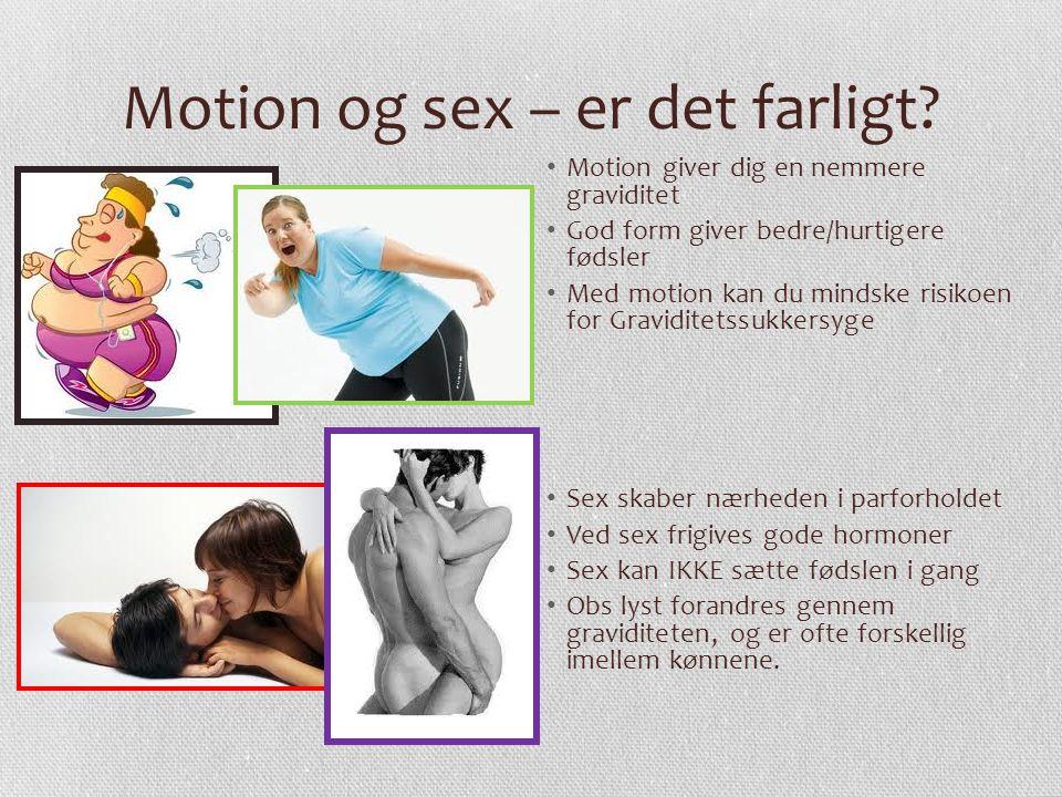 Motion og sex – er det farligt