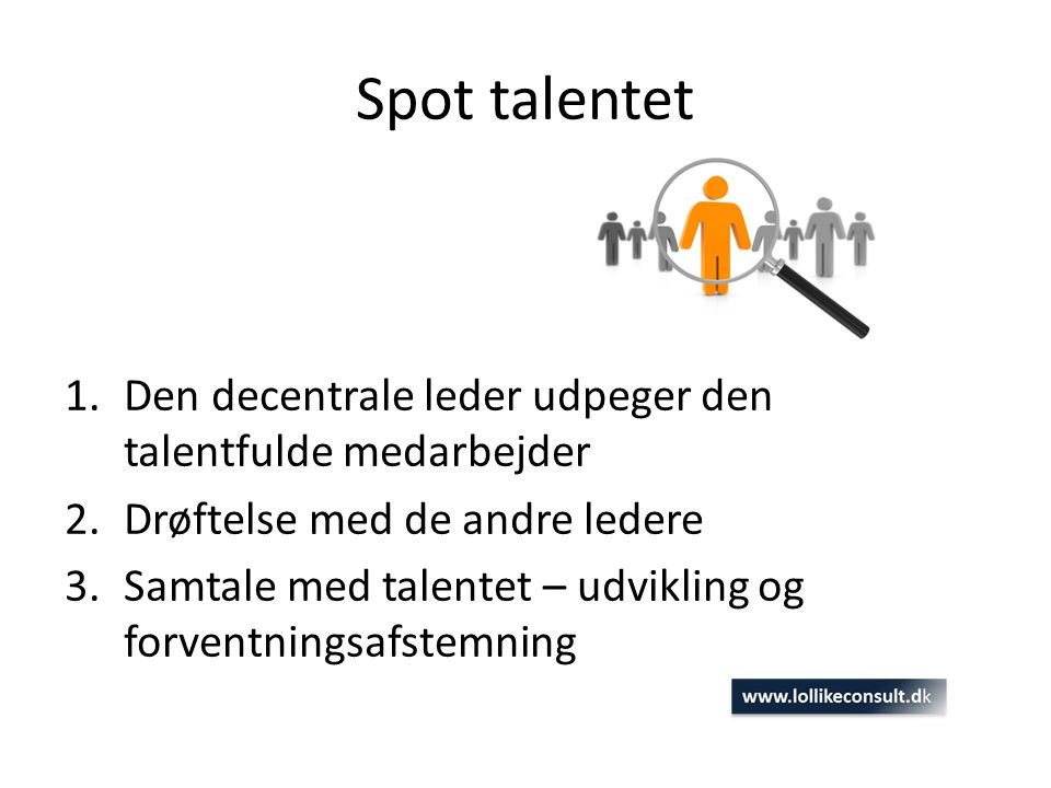 Spot talentet Den decentrale leder udpeger den talentfulde medarbejder