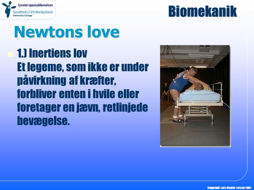 Newtons love Biomekanik