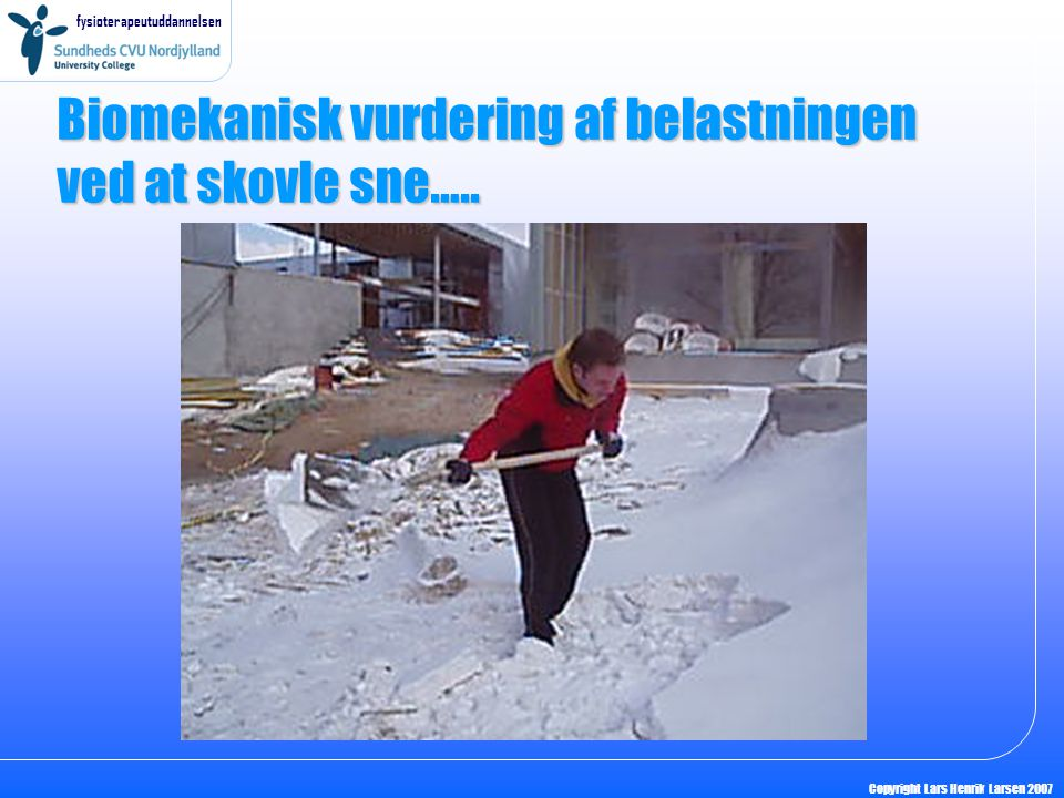 Biomekanisk vurdering af belastningen ved at skovle sne…..