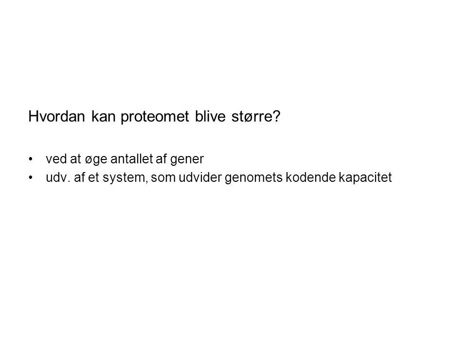 Hvordan kan proteomet blive større