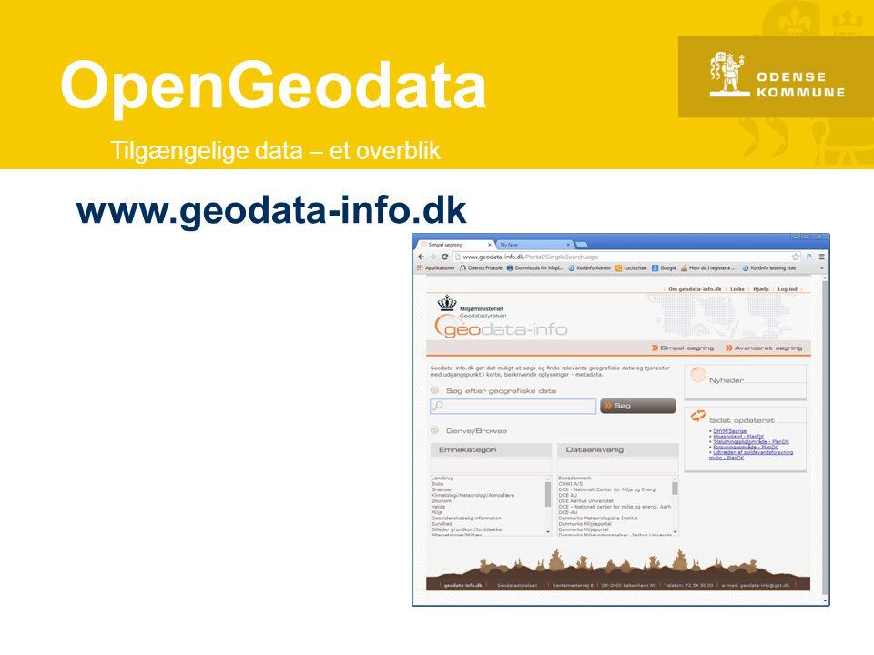 OpenGeodata Tilgængelige data – et overblik www.geodata-info.dk