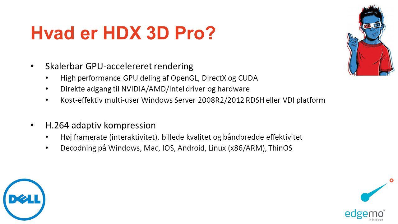 Hvad er HDX 3D Pro Skalerbar GPU-accelereret rendering