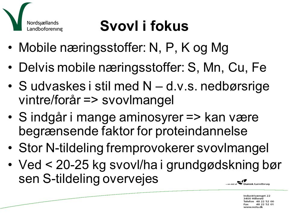 Svovl i fokus Mobile næringsstoffer: N, P, K og Mg