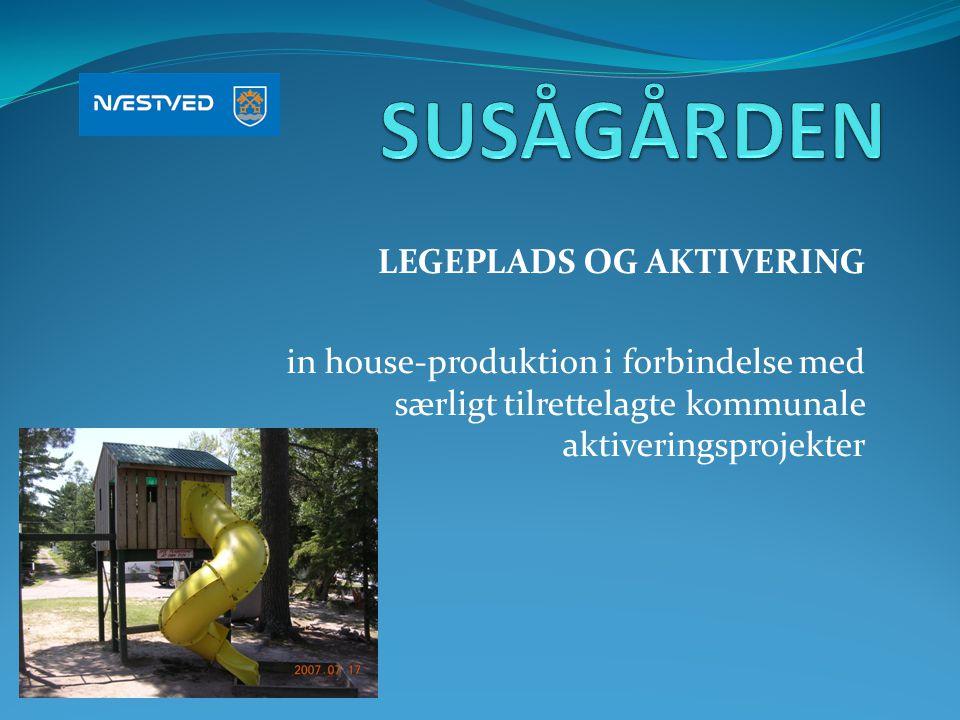 SUSÅGÅRDEN LEGEPLADS OG AKTIVERING