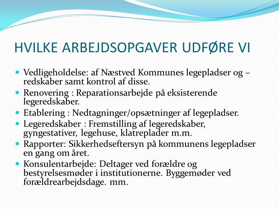 HVILKE ARBEJDSOPGAVER UDFØRE VI