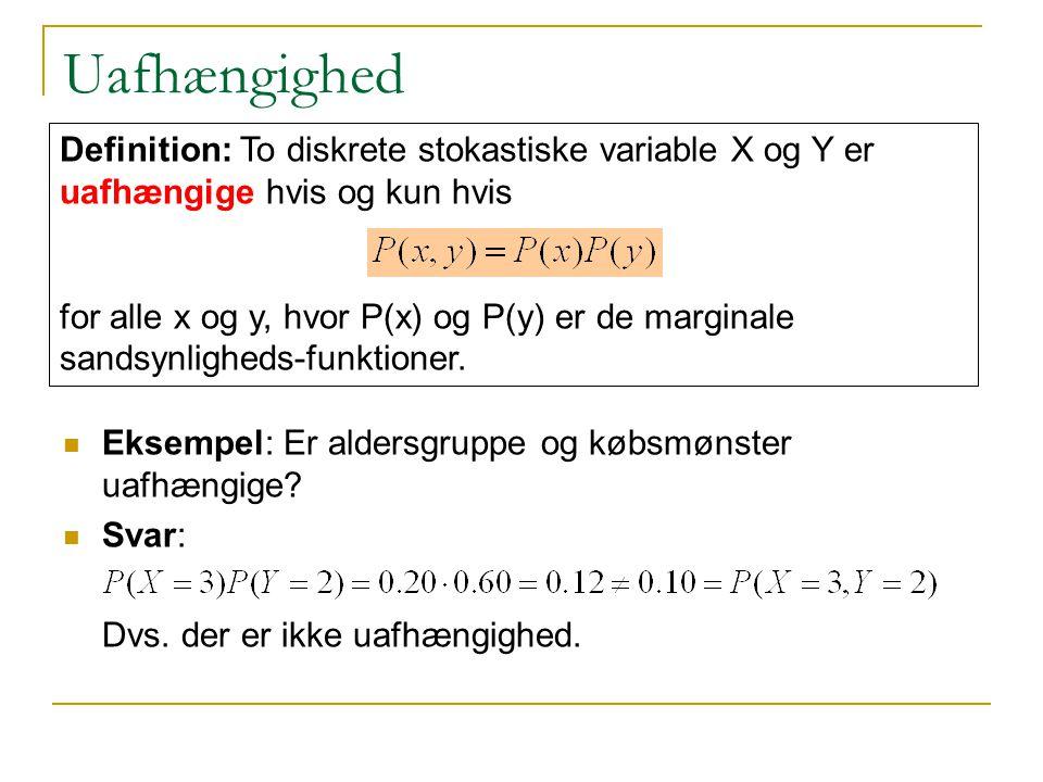 Uafhængighed Definition: To diskrete stokastiske variable X og Y er uafhængige hvis og kun hvis.