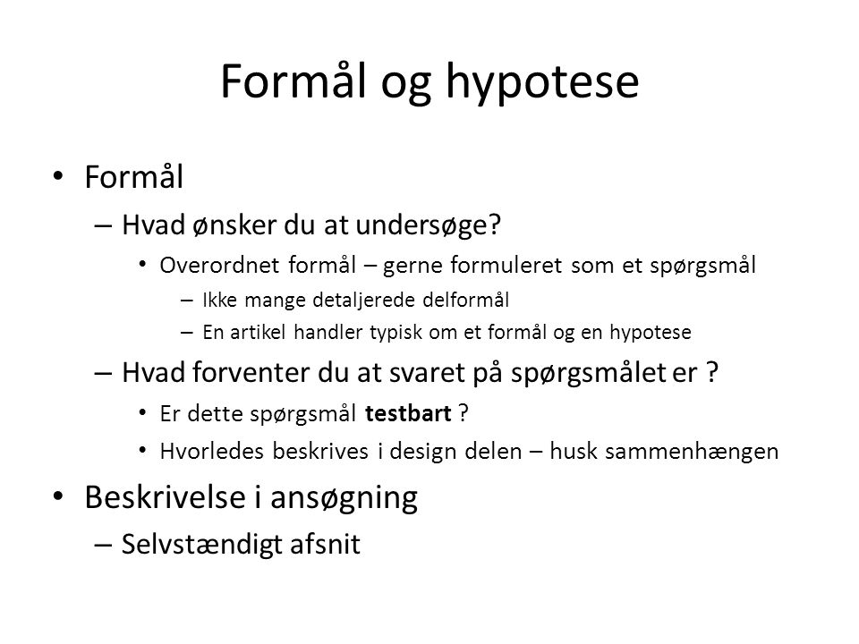 Formål og hypotese Formål Beskrivelse i ansøgning