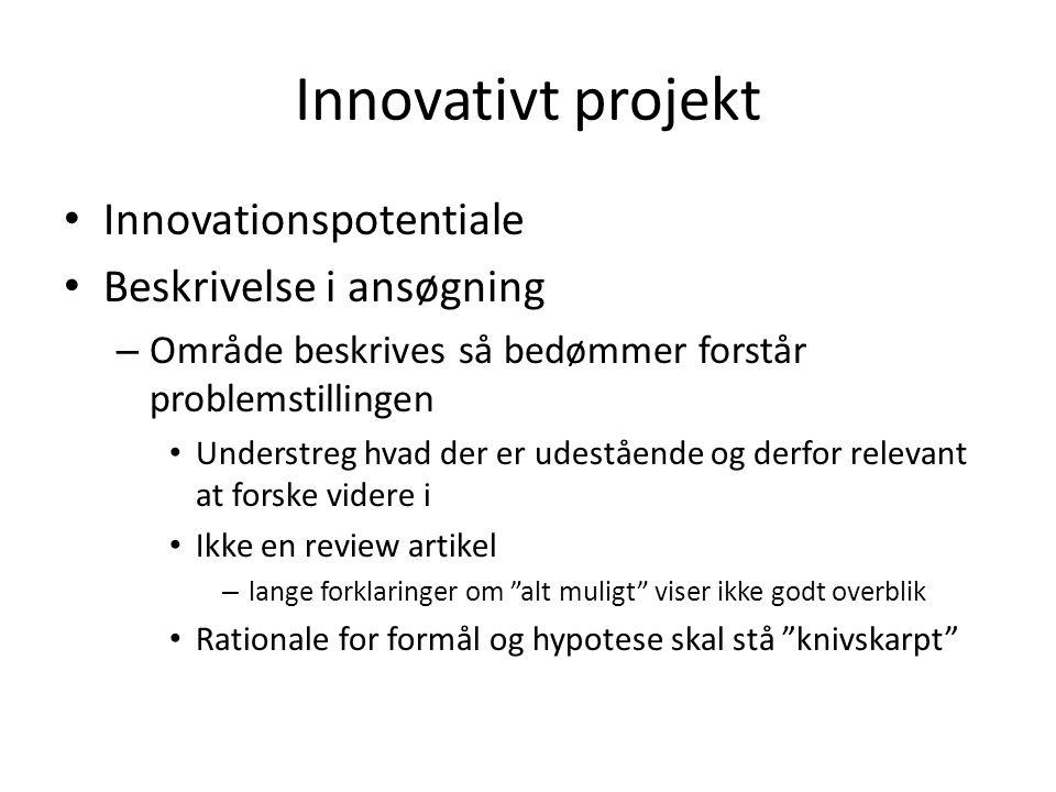 Innovativt projekt Innovationspotentiale Beskrivelse i ansøgning