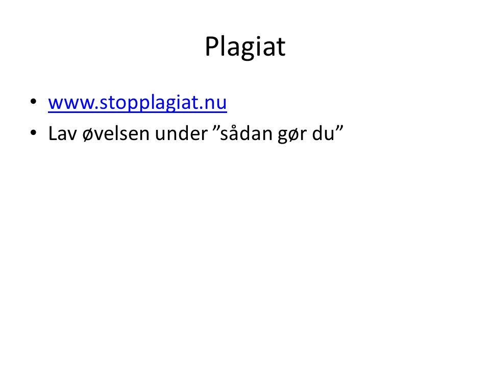 Plagiat www.stopplagiat.nu Lav øvelsen under sådan gør du
