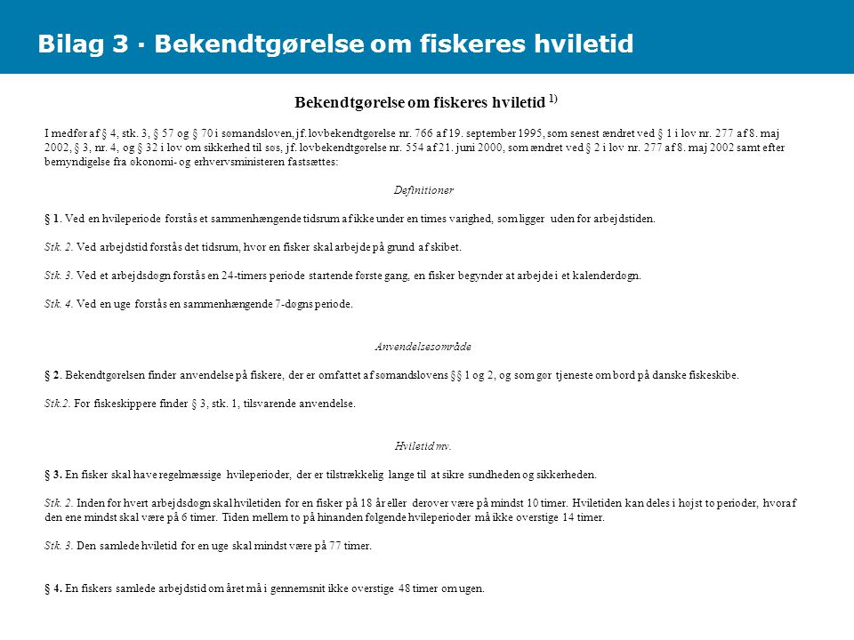 Bilag 3 · Bekendtgørelse om fiskeres hviletid