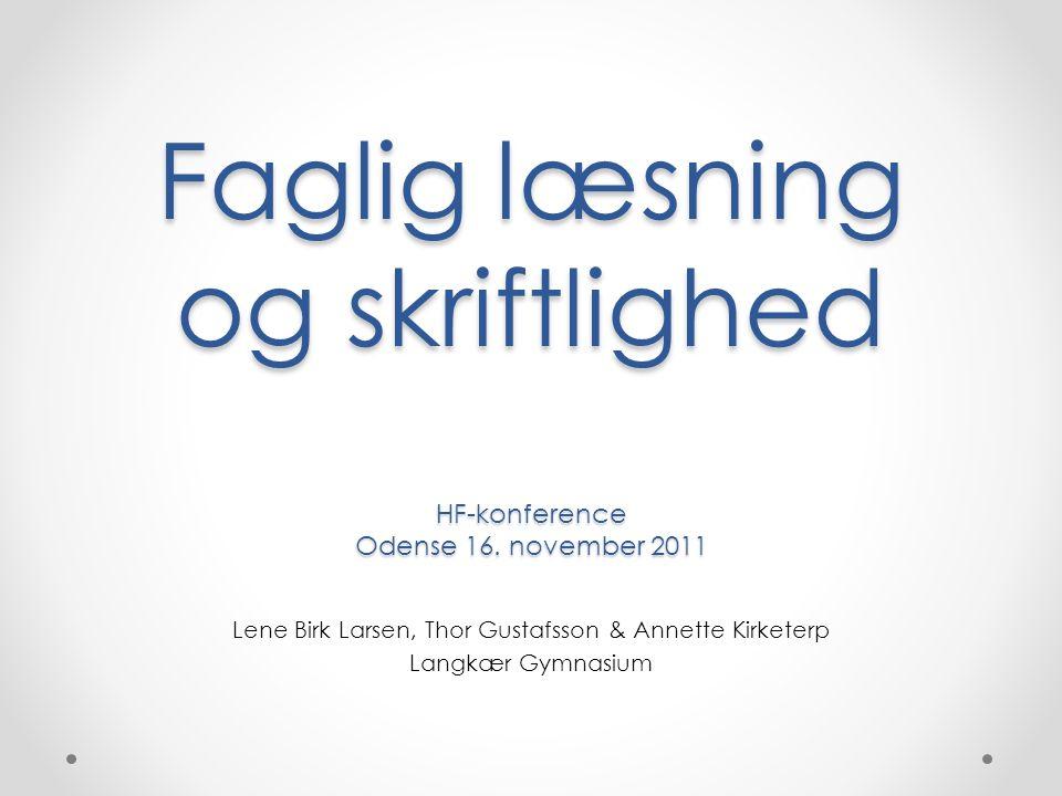 Faglig læsning og skriftlighed HF-konference Odense 16. november 2011