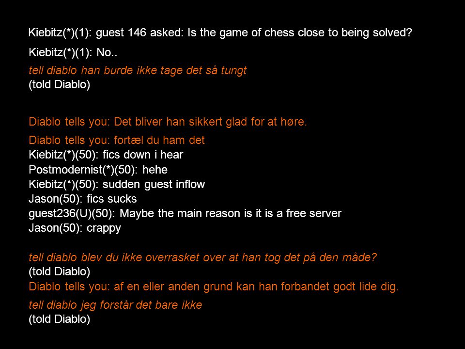 Kiebitz(*)(1): guest 146 asked: Is the game of chess close to being solved
