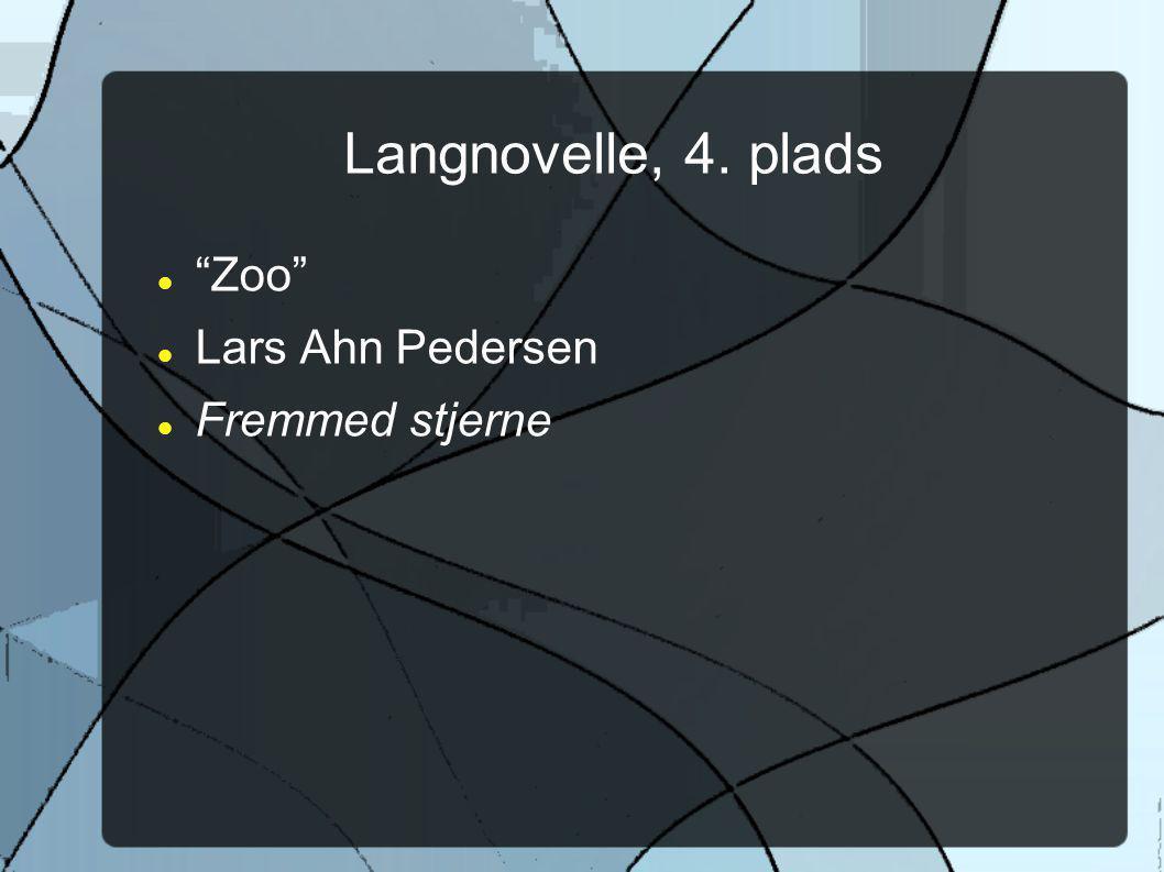 Langnovelle, 4. plads Zoo Lars Ahn Pedersen Fremmed stjerne
