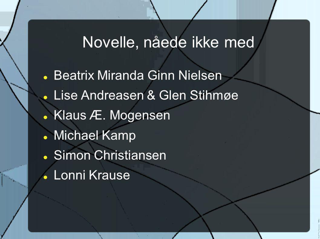Novelle, nåede ikke med Beatrix Miranda Ginn Nielsen