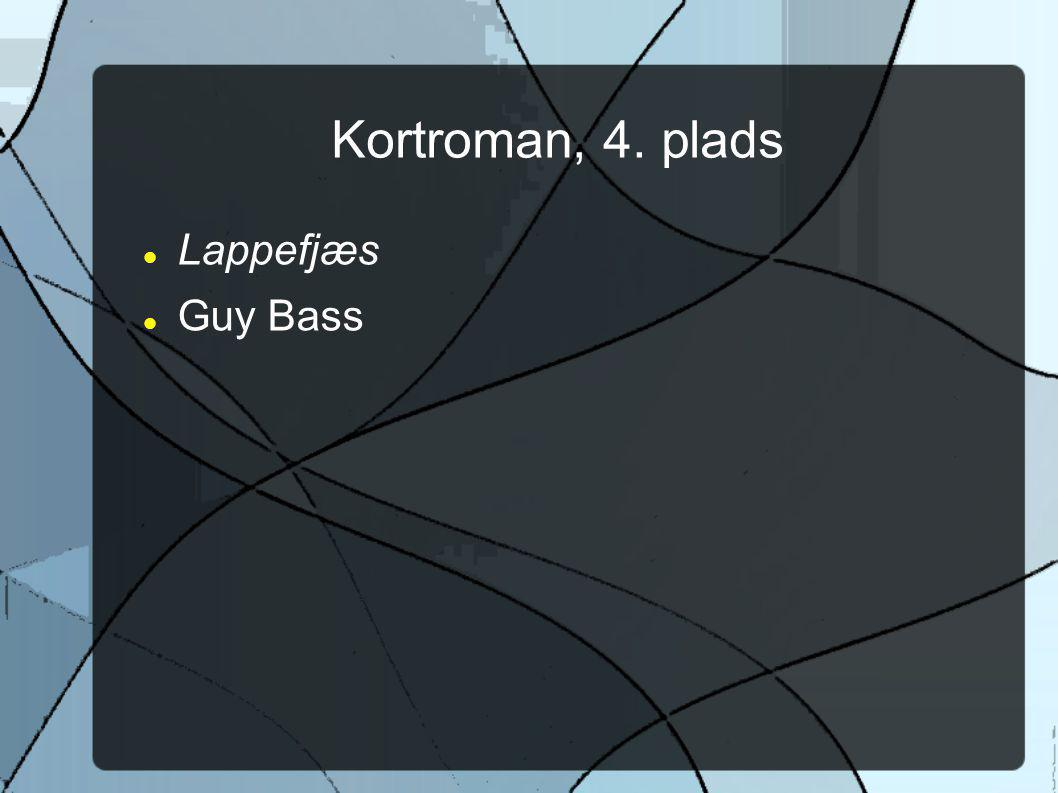 Kortroman, 4. plads Lappefjæs Guy Bass