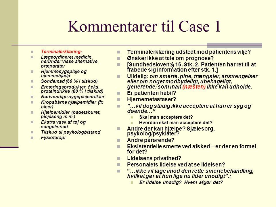 Kommentarer til Case 1 Terminalerklæring udstedt mod patientens vilje