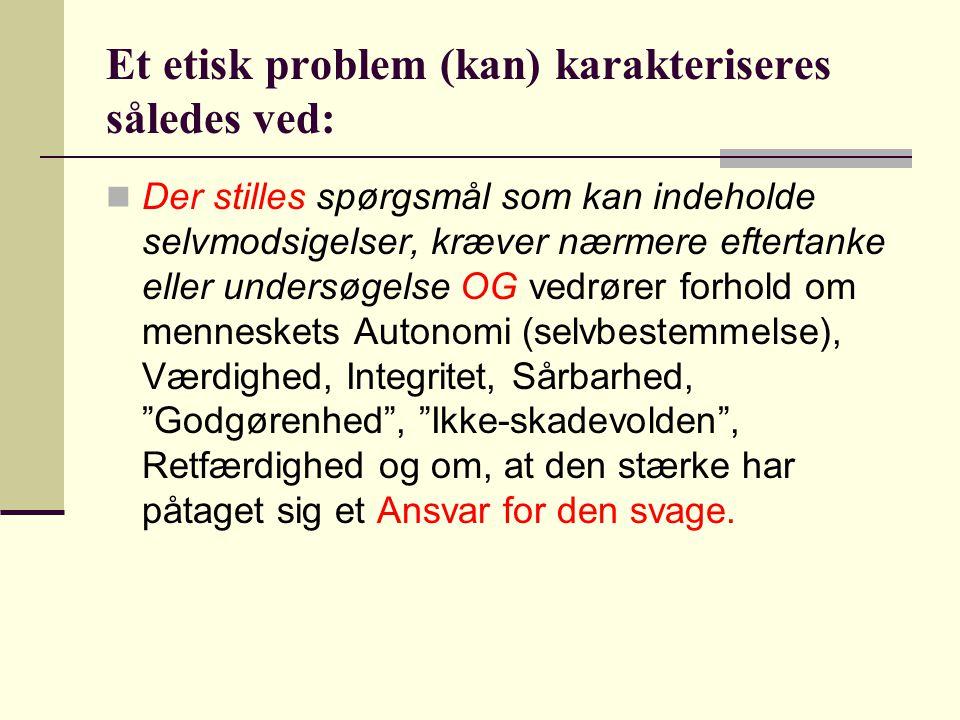 Et etisk problem (kan) karakteriseres således ved: